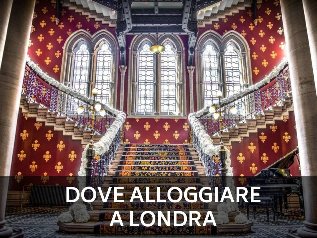DOVE ALLOGGIARE A LONDRA | Dreamy Travel Story